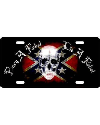 Born a Rebel, Die a Rebel no fade car tag