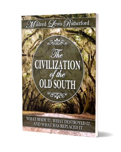 The Civilization of the Old South: What Made It and Destroyed It