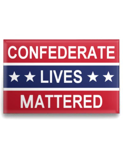 Confederate Lives Mattered button
