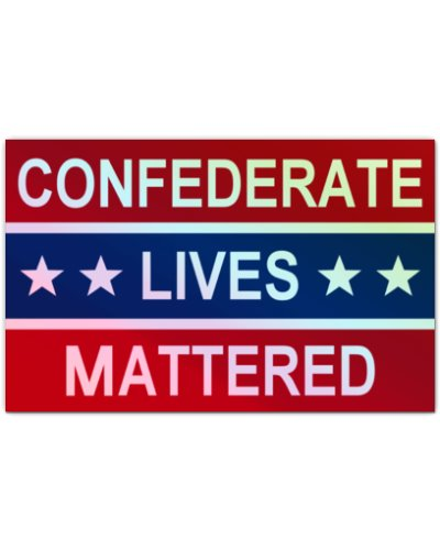 Confederate Lives Mattered holographic sticker