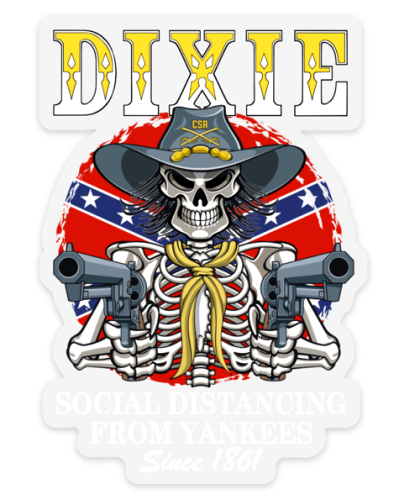 Dixie Social Distancing From Yankees Since 1861 clear sticker