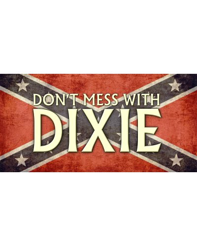 Don't Mess With Dixie bumper sticker