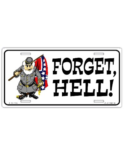 Forget Hell Confederate Soldier car tag