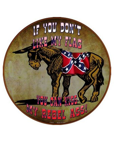 If You Don't Like My Flag circular metal sign