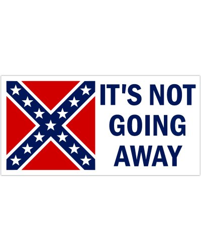 It's Not Going Away bumper sticker