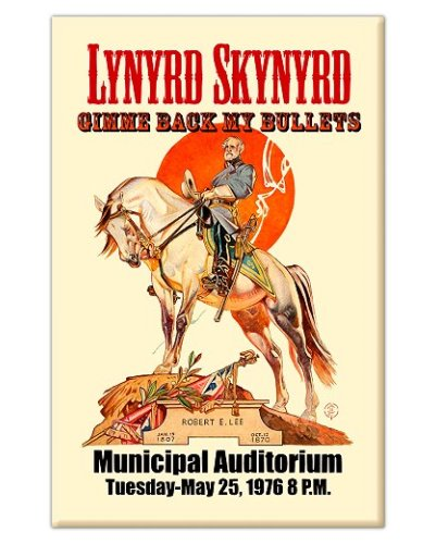Lynyrd Skynyrd Gimme Back My Bullets concert poster button