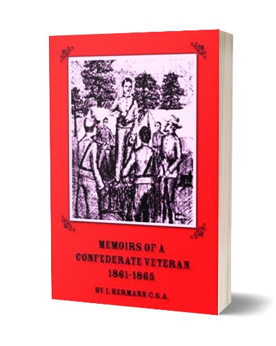 Memoirs of a Confederate Veteran 1861-1865