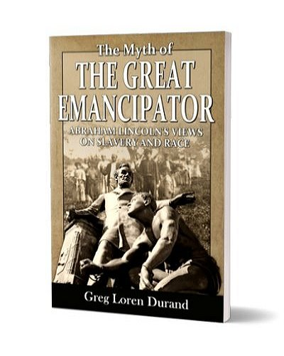 The Myth of the Great Emancipator: Lincoln on Slavery and Race