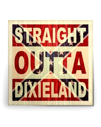 Straight Outta Dixieland button
